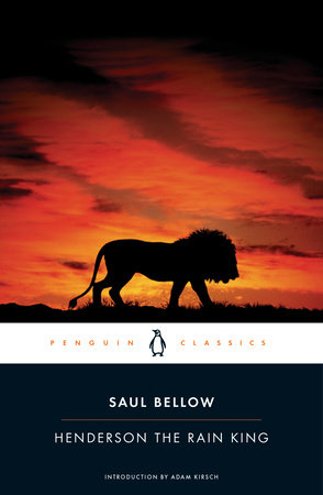 Henderson the Rain King by Saul Bellow