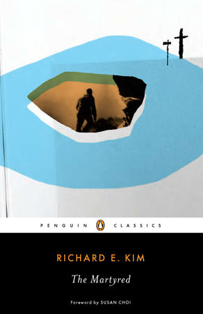 The Martyred by Richard E. Kim