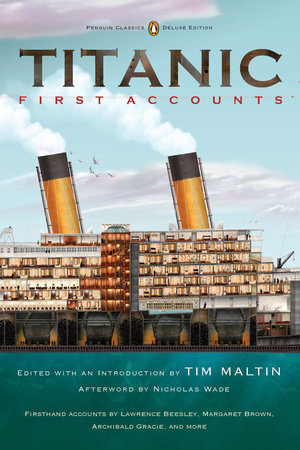 Titanic, First Accounts by Various