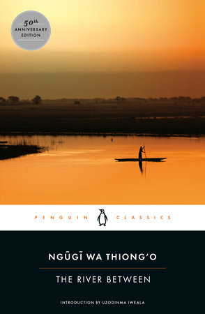 The River Between by Ngugi wa Thiong'o
