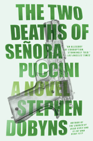 The Two Deaths of Senora Puccini by Stephen Dobyns