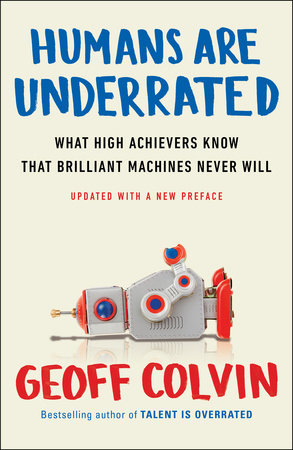 Humans Are Underrated by Geoff Colvin: 9780143108375 ...
