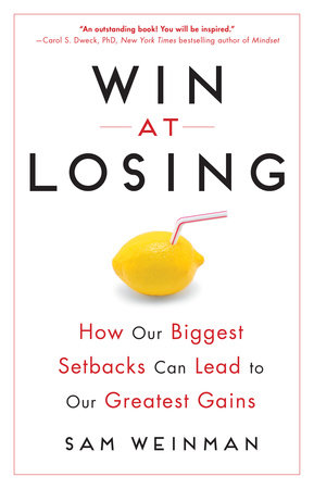Win at Losing by Sam Weinman