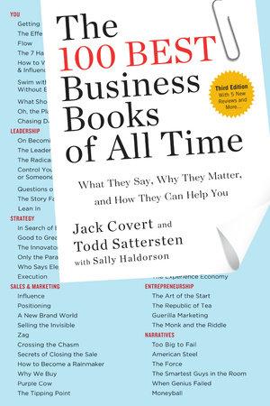 The 100 Best Business Books of All Time by Jack Covert, Todd Sattersten,  Sally Haldorson | PenguinRandomHouse com: Books