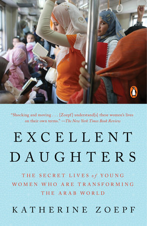 Excellent Daughters by Katherine Zoepf