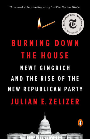 Burning Down the House by Julian E. Zelizer