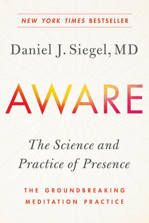 Aware by Dr. Daniel Siegel, M.D.