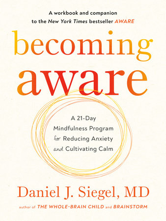 Becoming Aware by Dr. Daniel Siegel, M.D.