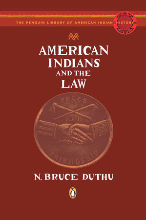 American Indians and the Law by N. Bruce Duthu
