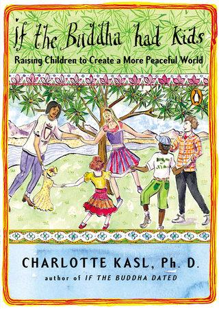 If the Buddha Had Kids by Charlotte Kasl