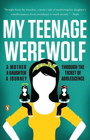 My Teenage Werewolf by Lauren Kessler