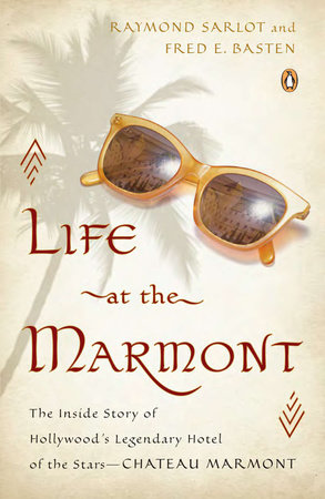 Life at the Marmont by Raymond Sarlot and Fred E. Basten