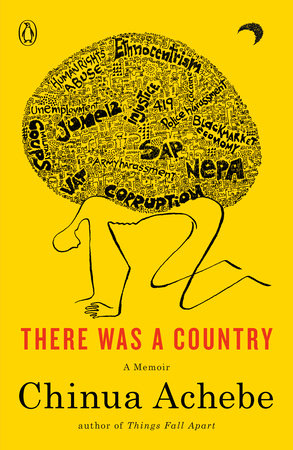There Was a Country by Chinua Achebe | PenguinRandomHouse com: Books