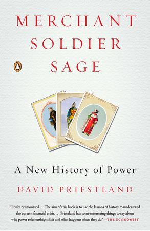 Merchant, Soldier, Sage by David Priestland