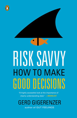 Risk Savvy by Gerd Gigerenzer
