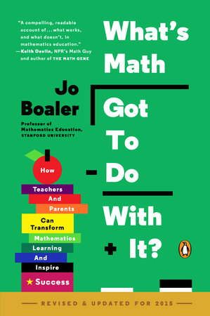 What's Math Got to Do with It? by Jo Boaler