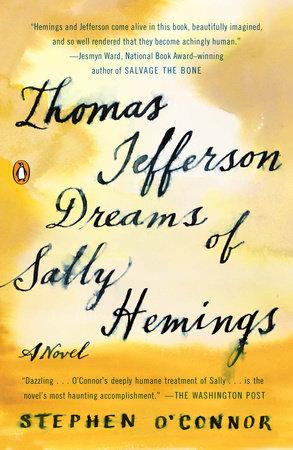 Thomas Jefferson Dreams of Sally Hemings by Stephen O'Connor