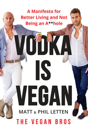 Vodka Is Vegan by Matt Letten and Phil Letten