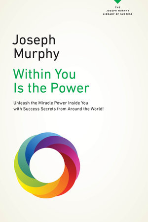 Within You Is the Power by Joseph Murphy