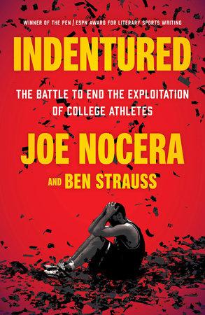 Indentured by Joe Nocera and Ben Strauss