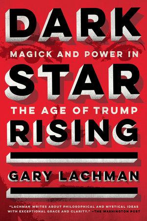Dark Star Rising by Gary Lachman   PenguinRandomHouse com: Books