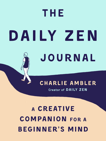 The Daily Zen Journal by Charlie Ambler