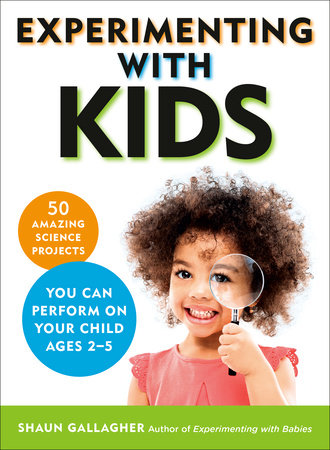 Experimenting With Kids by Shaun Gallagher