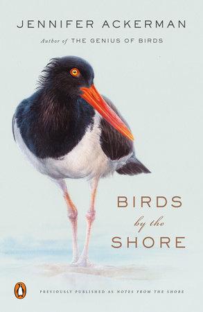 Birds by the Shore by Jennifer Ackerman