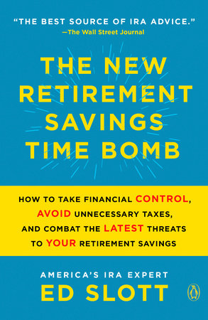 The New Retirement Savings Time Bomb by Ed Slott