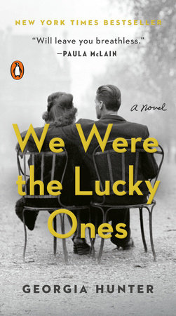 We Were the Lucky Ones by Georgia Hunter: 9780399563096 |  PenguinRandomHouse.com: Books
