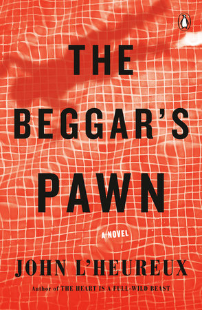 The Beggar's Pawn by John L'Heureux