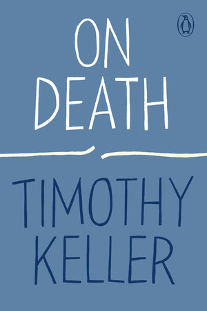 On Death by Timothy Keller