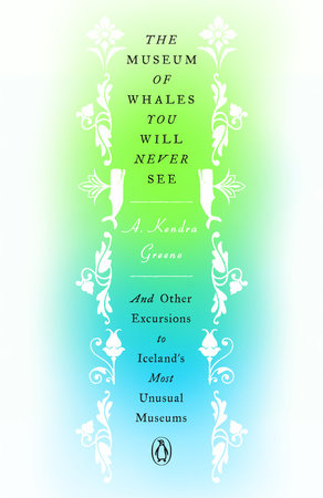 The Museum of Whales You Will Never See by A. Kendra Greene