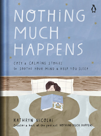 Nothing Much Happens by Kathryn Nicolai