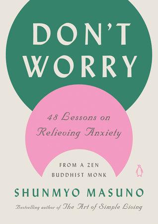 Don't Worry by Shunmyo Masuno