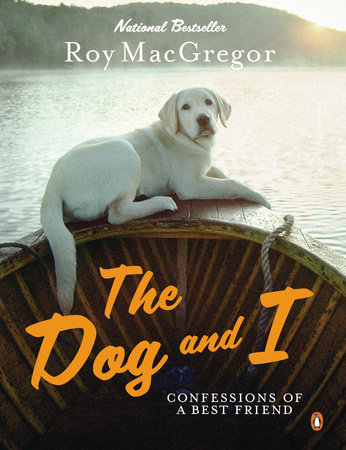 Dog and I by Roy MacGregor