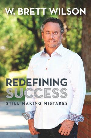 Redefining Success by W Brett Wilson
