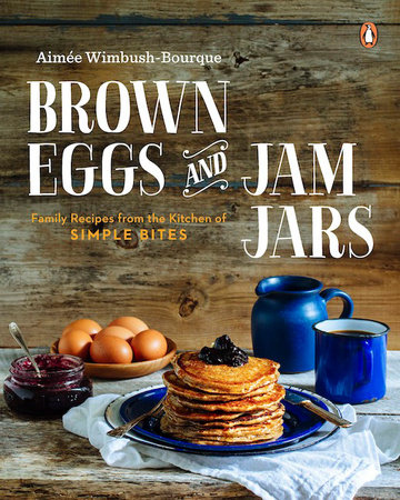 Brown Eggs and Jam Jars by Aimee Wimbush-Bourque