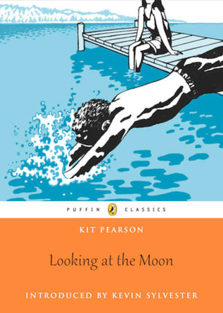 Puffin Classics Looking At the Moon by Kit Pearson