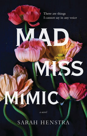 Mad Miss Mimic by Sarah Henstra