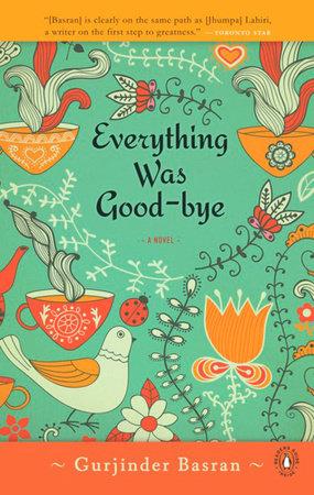 Everything Was Goodbye by Gurjinder Basran