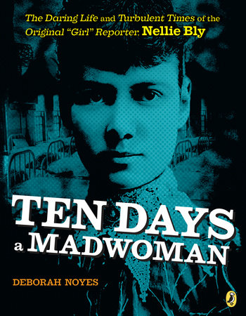 Ten Days a Madwoman by Deborah Noyes
