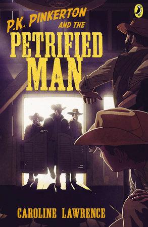 P.K. Pinkerton and the Petrified Man by Caroline Lawrence