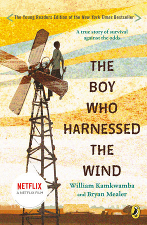 The Boy Who Harnessed the Wind (Movie Tie-in Edition) by William Kamkwamba and Bryan Mealer