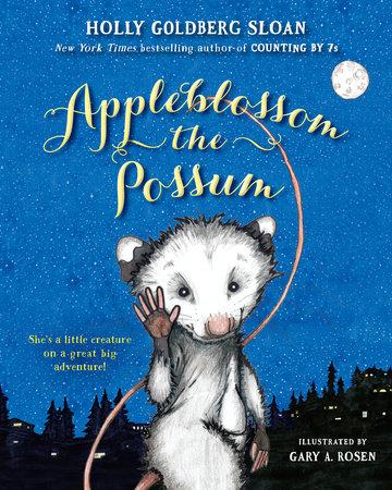 Appleblossom the Possum by Holly Goldberg Sloan