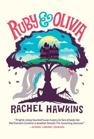 Ruby and Olivia by Rachel Hawkins | PenguinRandomHouse com: Books