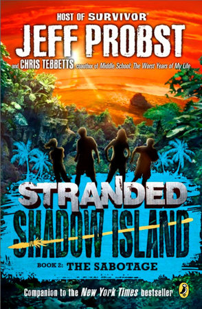 Shadow Island: The Sabotage by Jeff Probst and Christopher Tebbetts