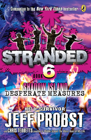 Shadow Island: Desperate Measures by Jeff Probst and Christopher Tebbetts