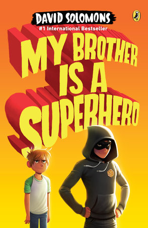 My Brother Is a Superhero by David Solomons