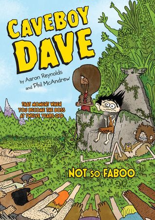 Caveboy Dave: Not So Faboo by Aaron Reynolds
